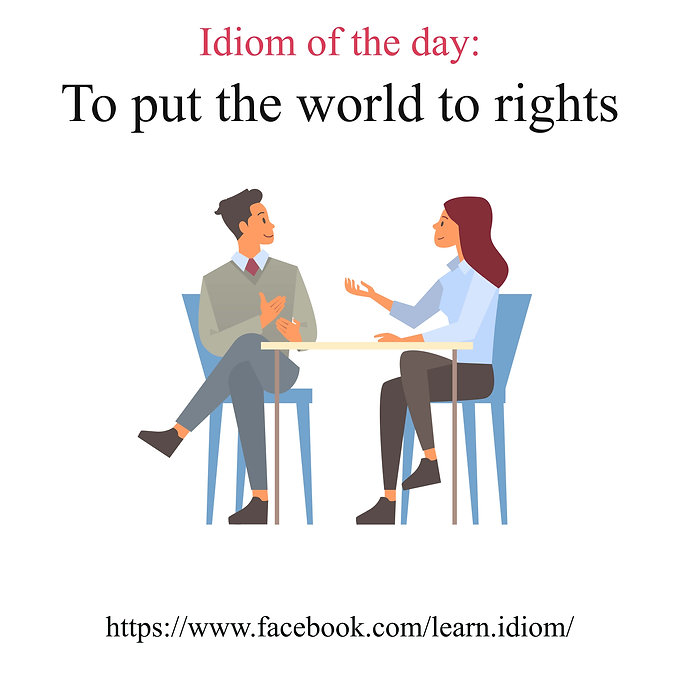 To put the world to rights