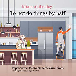 To not do things by half