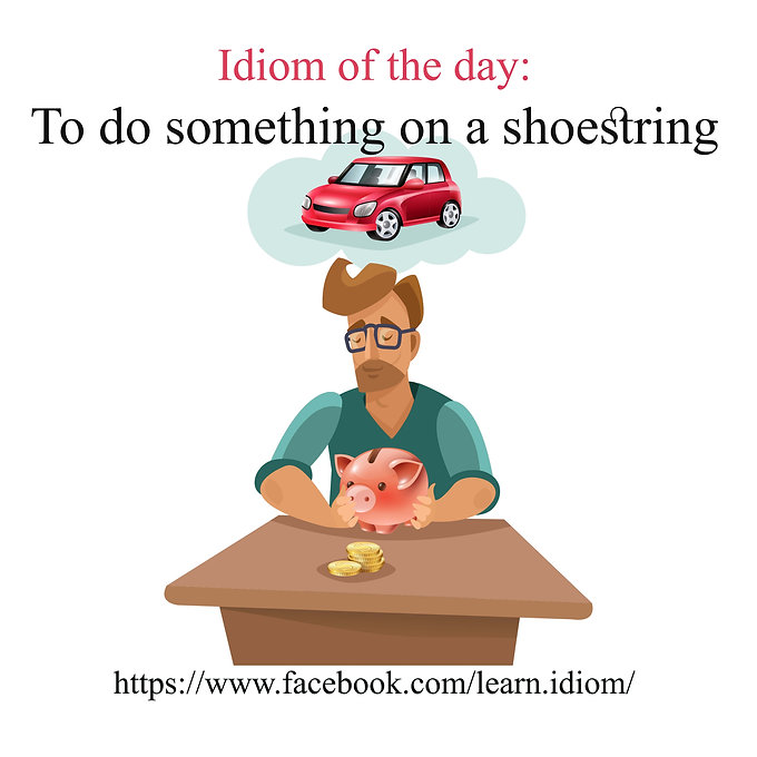 To do something on a shoestring