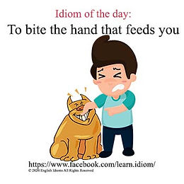 To bite the hand that feeds you