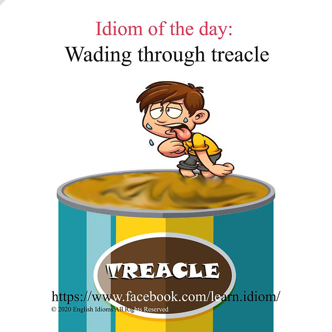 Wading through treacle