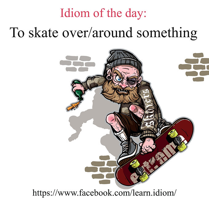 To skate over/around something