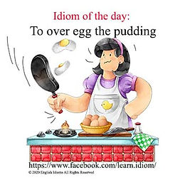 To over egg the pudding