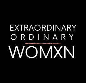 EXTRAORDINARY ORDINARY WOMXN.jpg