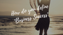 "What is ""Business Success"""