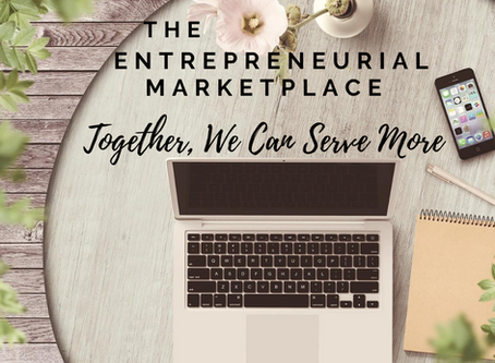 The Entrepreneurial Marketplace - Together We Can Serve More