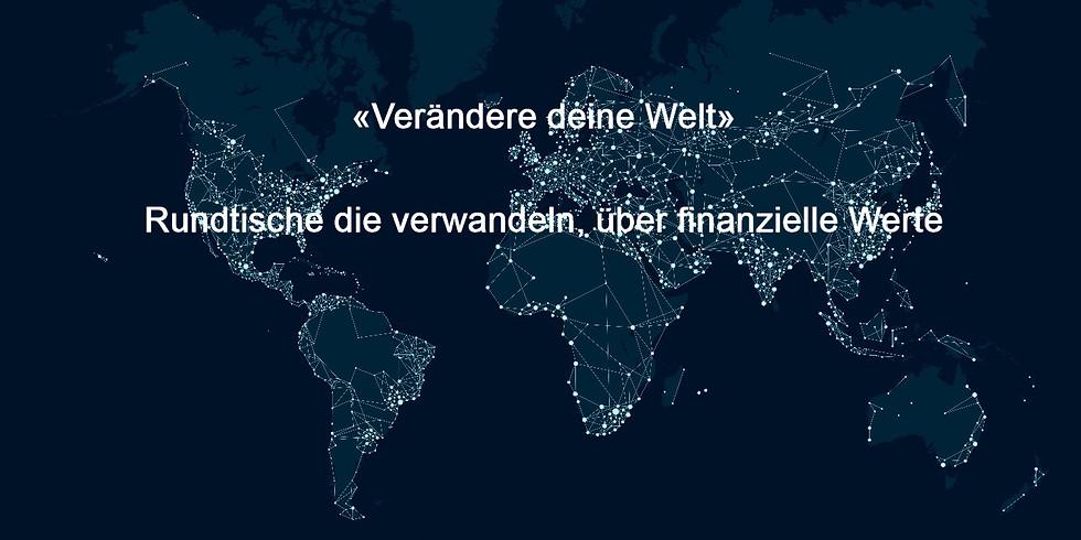 Taller «Verändere deine Welt» Rundtische die verwandeln, über finanzielle Werte (A3)