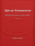 Djis un pensamentu. Kolekshon di poesia i prosa poétiko. Tomo I    [Just a Thought. Poetry and Poetic Prose Collection. Volume I]