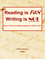 Reading is FUN. Writing is NOT. Tips & Tricks for Writing Impressive Literary Arts