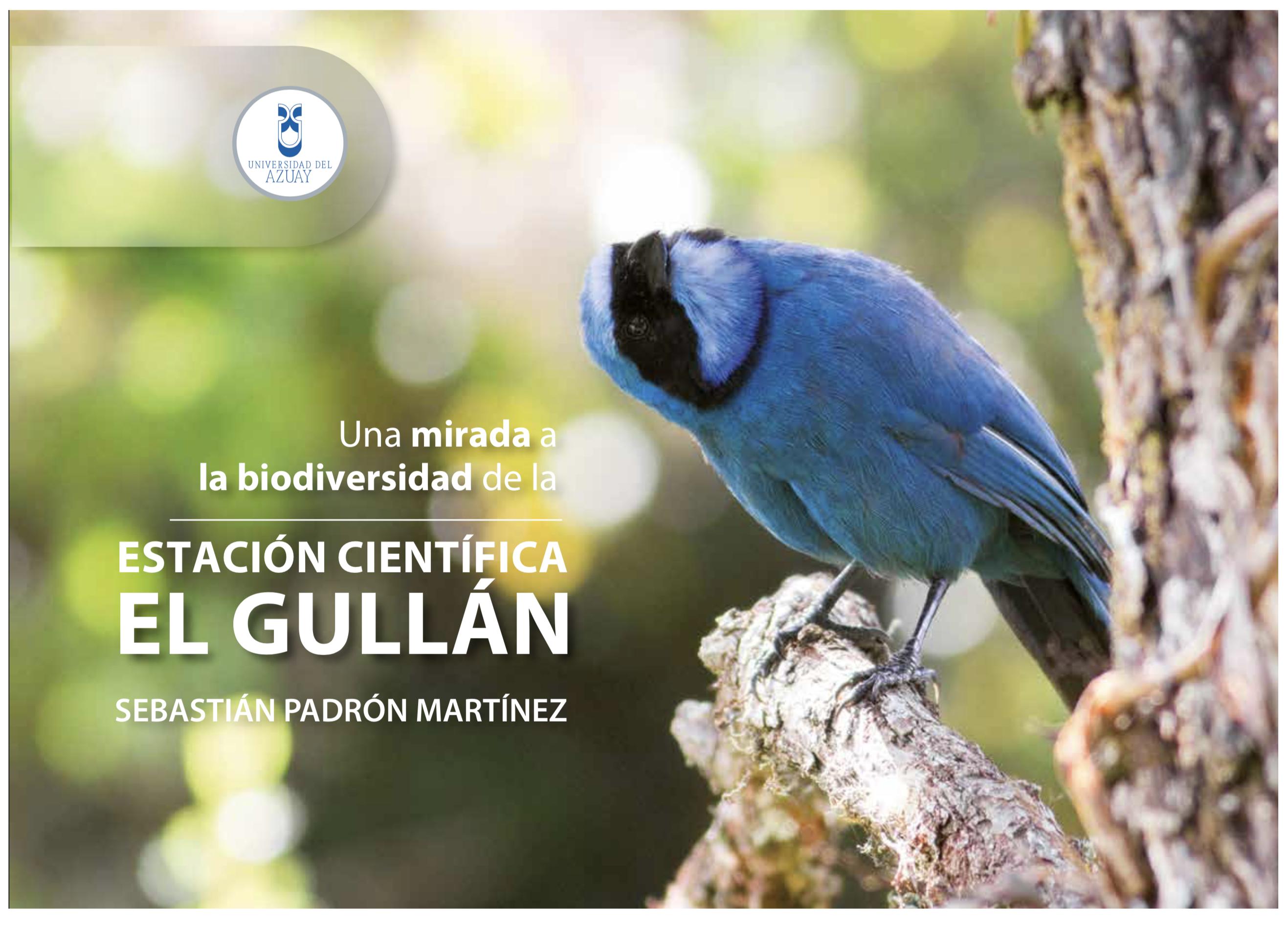 Una mirada a la biodiversidad de la estación científica el Gullan  Libro