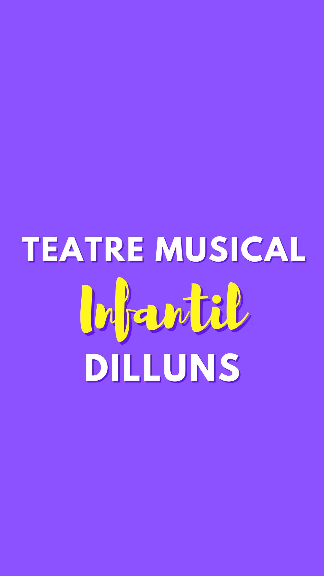 Teatre Musical Infantil  1 (dilluns)