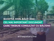 BUGETUL MUN. BĂLȚI 2022 - CEL MAI IMPORTANT DOCUMENT CARE TREBUIE CONSULTAT CU BĂLȚENII
