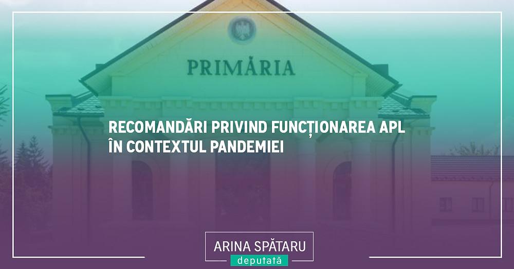 Recomadări privind funcționarea APL în Contextul Pandemiei - Arina Spătaru