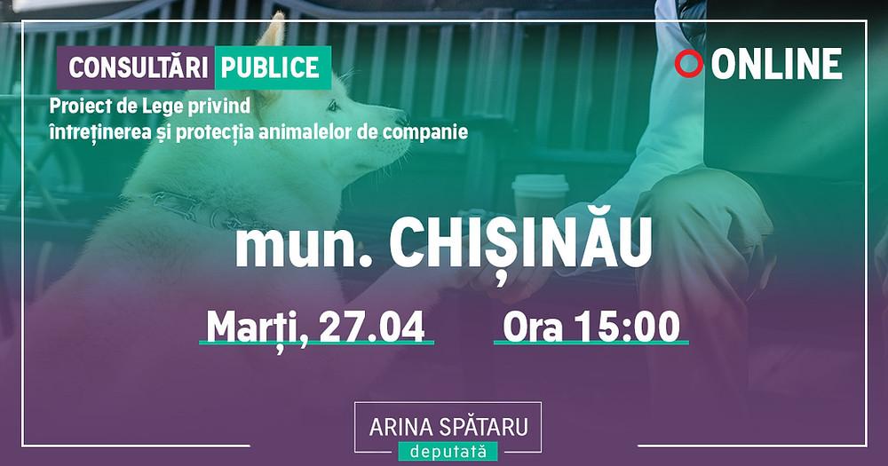 Mun. CHIȘINĂU: Consultări publice  a PL privind Întreținerea și Protecția animalelor de companie - Arina Spătaru deputată