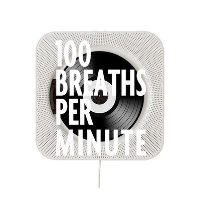 100 BREATHS PER MINUTE