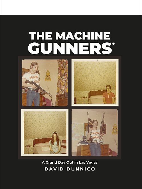THE MACHINE GUNNERS:  A grand day out in Las Vegas