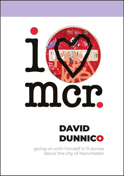 I Luv Mcr David Dunnico Book Cover.jpg