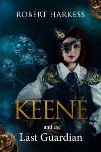 Keene and the Last Guardian by Robert Harkess