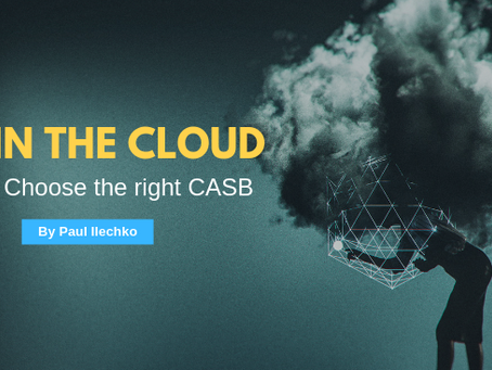 DLP in the Cloud – How to choose the right CASB