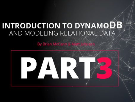 Introduction to DynamoDB and Modeling Relational Data (PART 3)