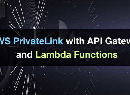 AWS PrivateLink with API Gateway and Lambda Functions