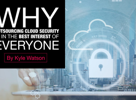 Why outsourcing Cloud Security is in the best interest of everyone