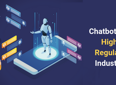 Chatbots For Highly Regulated Industries