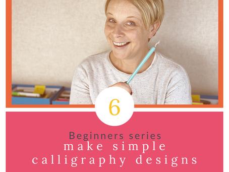 Calligraphy Beginner Series Part 6 - Simple Designs
