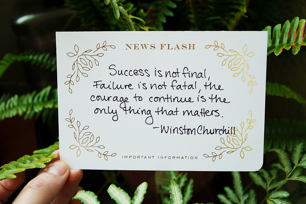 Quote by Winston Churchill - Success is not final, failure is not fatal, the courage to continue is the only thing that matters.