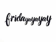 Woohoo It's Friday!