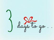 3 Days to go...