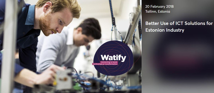 "Watify matchmaking conference ""Better Use of ICT Solutions for Estonian Industry"""