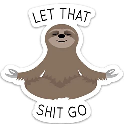 """E-Z Wraps - Let That Shit Go Sticker Meditating Sloth Vinyl 4"""" x 4"""""""