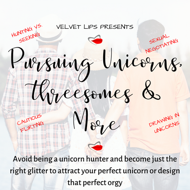 Pursuing Unicorns, Threesomes, & More