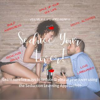 Seduce Your Lover