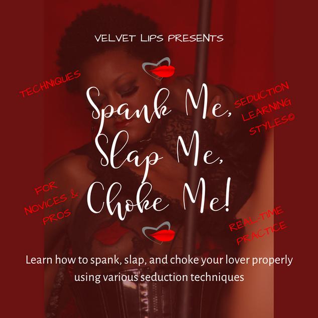 Spank Me Slap Me Choke Me.png