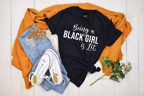 Being A Black Girl Is LIT