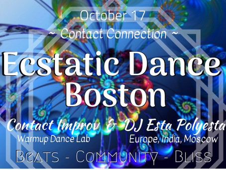 Ecstatic Dance Boston / Contact Improv / DJ Esta Polyesta