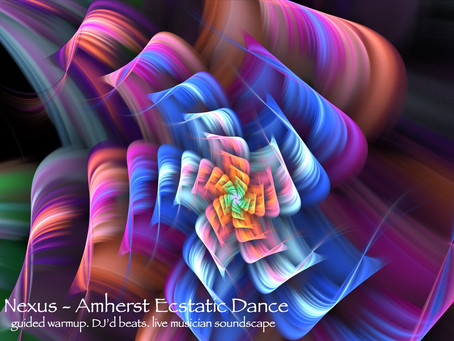 Nexus - Ecstatic Dance Amherst - May Delight  (Thur, 5/16)