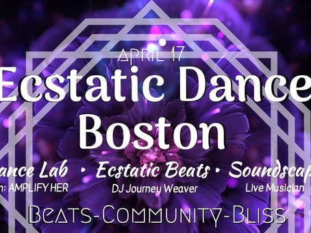 Ecstatic Dance Boston // Amplify Her // DJ Journey Weaver - Wed, 4/17