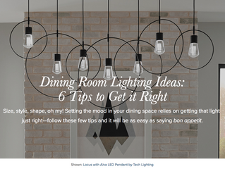 Six Lighting Tips to Get Your Dining Room/Area Right!