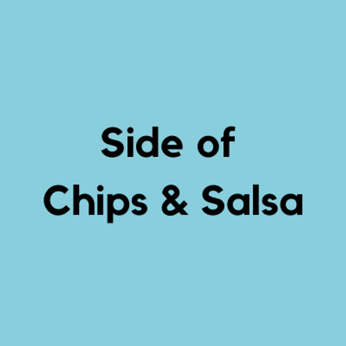 Chips & Salsa- AVAILABLE THURS-SUN 4-8 PM
