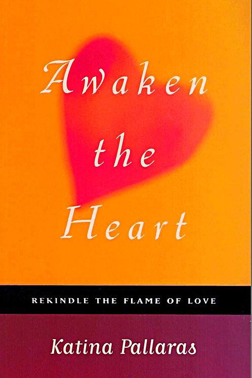 Awaken the Heart: Rekindle the Flame of Love