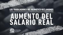 Los trabajadores del neumático reclamamos AUMENTO DEL SALARIO REAL