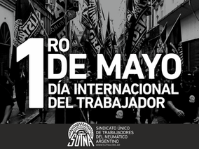 1° de Mayo. Día internacional del trabajador