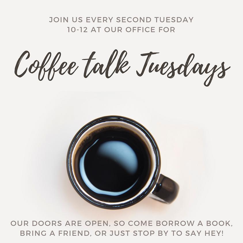 Coffee Talk Tuesday