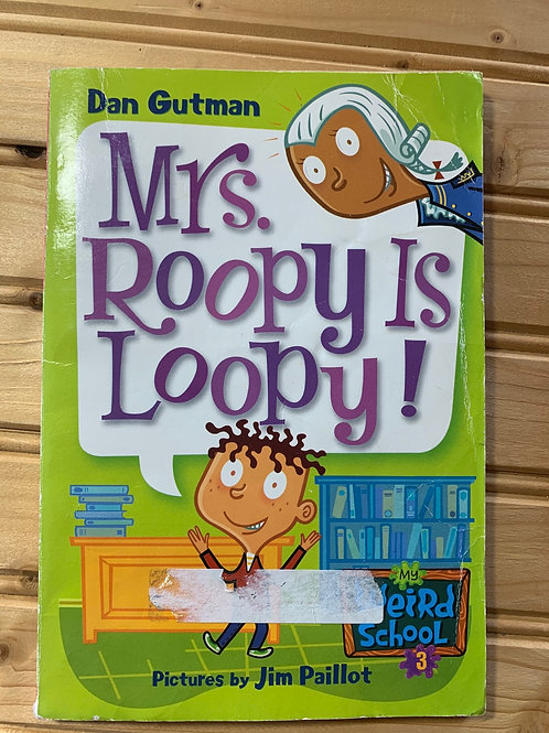 """MY WEIRD SCHOOL Book #3 """"Mrs. Roopy is Loopy!"""""""