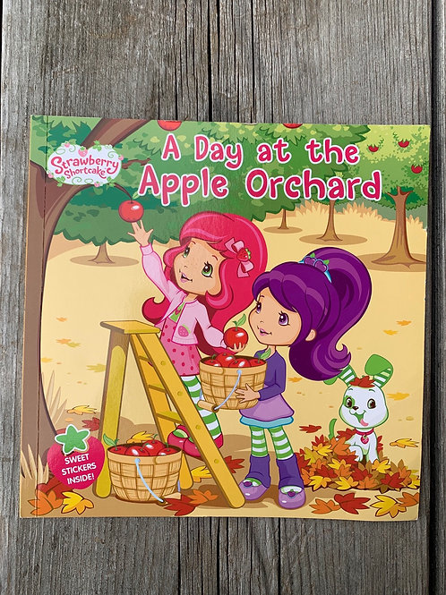 Strawberry Shortcake A DAY AT THE APPLE ORCHARD