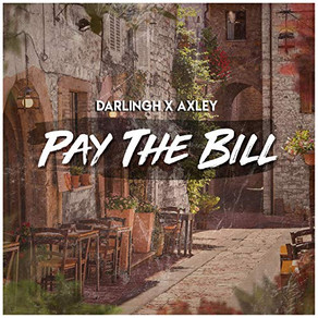 Pay The Bill - Darlingh ft. Axley