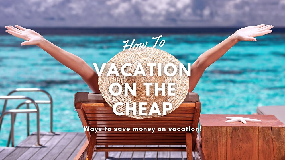 Vacation on the cheap
